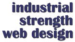 industrial strength web design